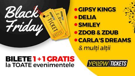 Black Friday: Bilete 1+1 GRATIS la Gipsy Kings, Delia, Smiley și mulți alții